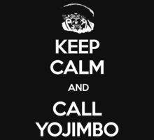 Keep Calm and Call Yojimbo T-Shirt