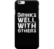 Drinks well with others iPhone Case/Skin