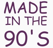 Made in the 90's tee shirt by grumpy4now