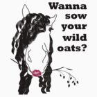 Sow Your Wild Oats by Johanne Brunet