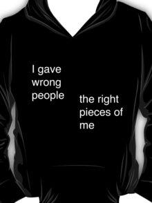 I Gave Wrong People... T-Shirt