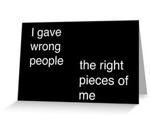I Gave Wrong People... Greeting Card