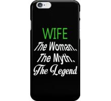 Wife The Woman The Myth The Legend - TShirts & Hoodies iPhone Case/Skin
