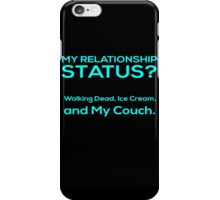 My Relationship Status? Walking Dead, Ice Cream And My Couch - Funny Tshirts iPhone Case/Skin