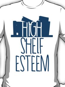 High Shelf Esteem T-Shirt