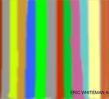 (MIX UP IT FOR ONCE ) ERIC WHITEMAN ART   by eric  whiteman