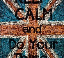 Keep Calm and Do Your Thing  message by Stanciuc