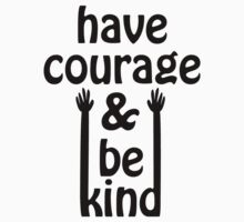 Have courage and be kind- white T-Shirt