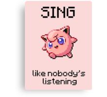 Jigglypuff #39 - SING like nobody's listening Canvas Print