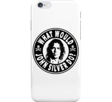 What Would John Silver Do iPhone Case/Skin