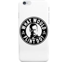 What Would Flint Do iPhone Case/Skin