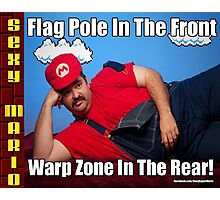 SexyMario MEME - Flag Pole In The Front, Warp Zone In The Rear! 2 Photographic Print