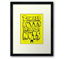 Zombie Butts Drive Me Nuts Framed Print