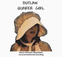 Outlaw Quaker Girl - Blog Babies T-shirt by Sher Fick