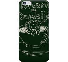 Beware the Dandelion iPhone Case/Skin