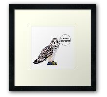 Owl and caffeine Framed Print
