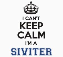 I cant keep calm Im a SIVITER by icanting