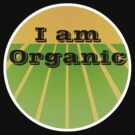 I AM ORGANIC by Paul Quixote Alleyne
