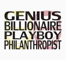 Genius, Billionaire, Playboy, Philanthropist by OriginalApparel