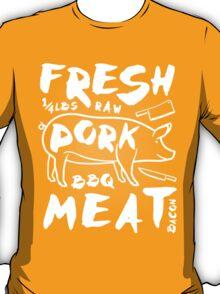 Fresh Pork meat T-Shirt