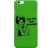 Talk Out Your Problems iPhone Case/Skin
