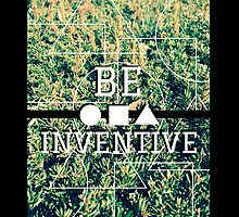BE INVENTIVE by fav-pail