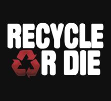 Recycle Or Die Kids Clothes