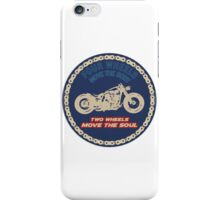 Two wheels move the soul iPhone Case/Skin