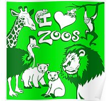I Love Zoos Poster