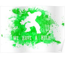 """"""" We have a Hulk.""""  Poster"""
