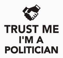 Trust me I'm a Politician Kids Clothes
