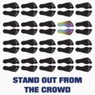 Stand out from the crowd by Scott Westlake