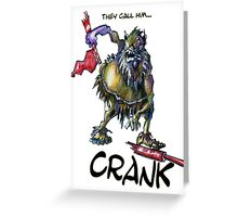 They call Him...Crank Greeting Card