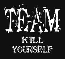 Team Kill Yourself - Shirt (dark) by FunShirtShop