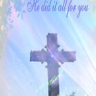 He Did It All For You by Marie Sharp