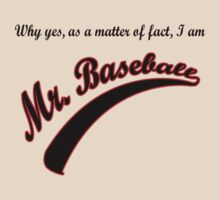 I'm Mr. Baseball by mobii
