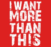 I Want More Than This by artari