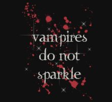 Vampires do not Sparkle Bloody by cybercat