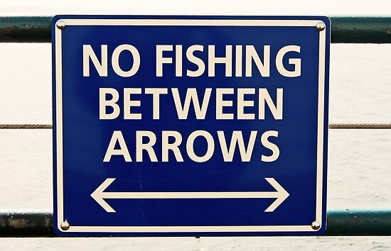 No Fishing Between the Arrows by Buckwhite
