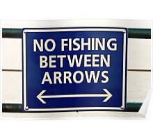 No Fishing Between the Arrows Poster