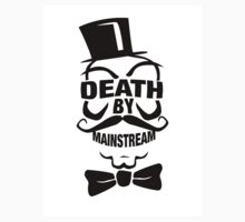DEATH BY MAINSTREAM... by Sam Dantone