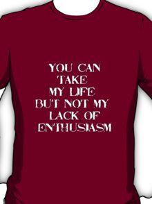 Threats are useless... T-Shirt