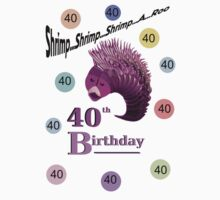 Shrimp's 40th by Madeline M  Allen