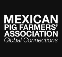 Mexican Pig Farmers' Association by Obsidian