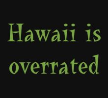 Hawaii is overrated T-Shirt