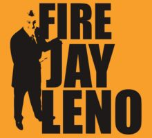 Fire Jay Leno by dangerbird