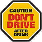 Traffic Sign Don't Drive After Drink by AravindTeki