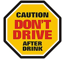 Traffic Sign Don't Drive After Drink Photographic Print