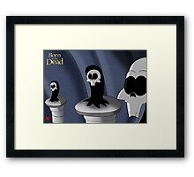 Born to be Dead-  The Council Framed Print