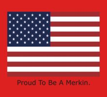 proud to be a merkin!! by nickdaish